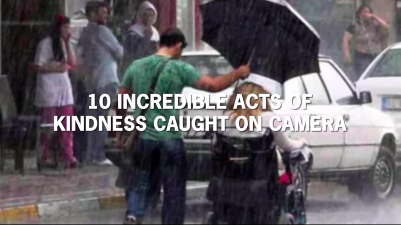 Ten incredible acts of kindness